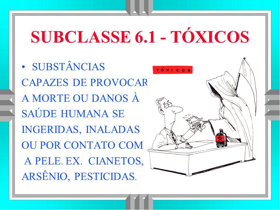 SUBCLASSE 6.1 - TÓXICOS SUBSTÂNCIAS CAPAZES DE PROVOCAR