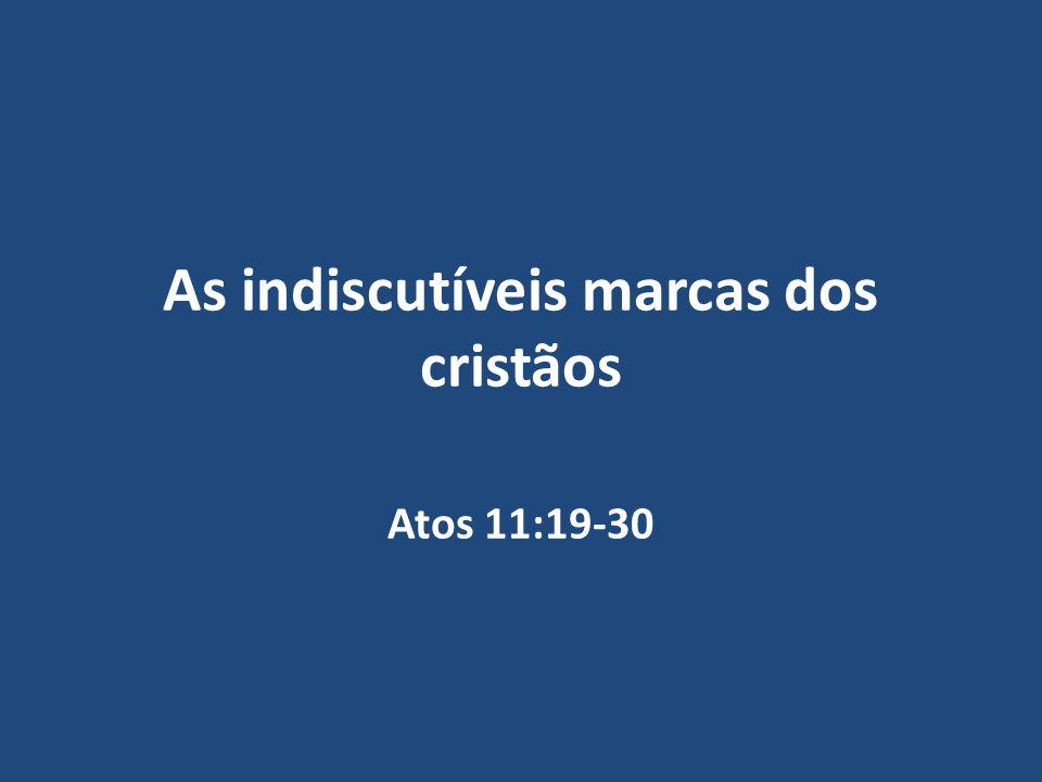 As indiscutíveis marcas dos cristãos