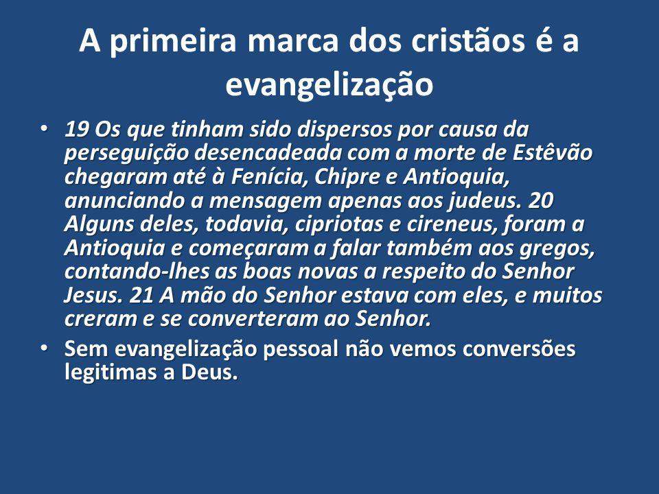 A primeira marca dos cristãos é a evangelização