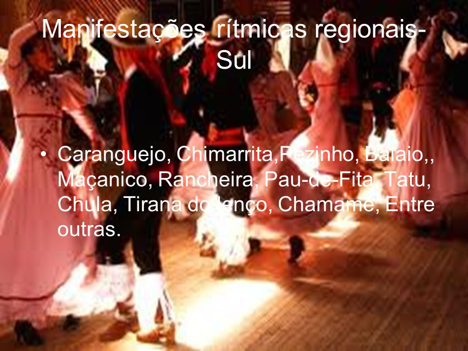 Manifestações rítmicas regionais- Sul