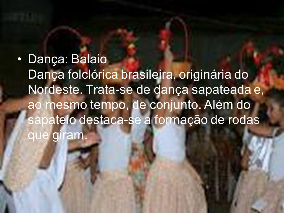 Dança: Balaio Dança folclórica brasileira, originária do Nordeste