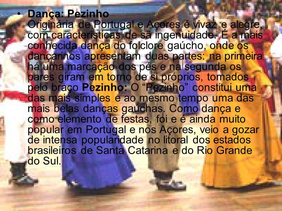 Dança: Pezinho Originária de Portugal e Açores é vivaz e alegre, com características de sã ingenuidade.