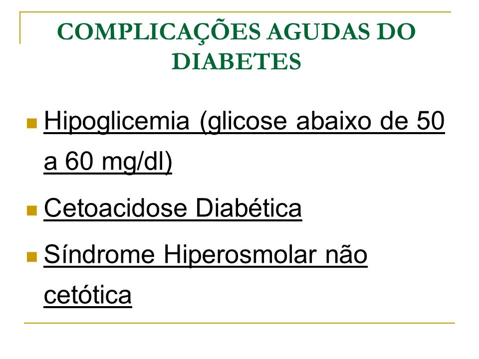 COMPLICAÇÕES AGUDAS DO DIABETES