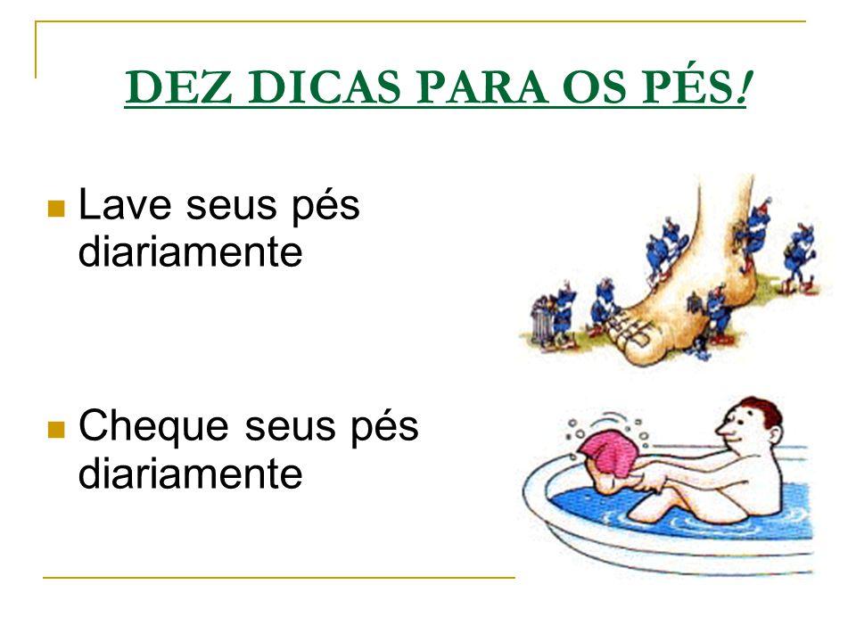 DEZ DICAS PARA OS PÉS! Lave seus pés diariamente