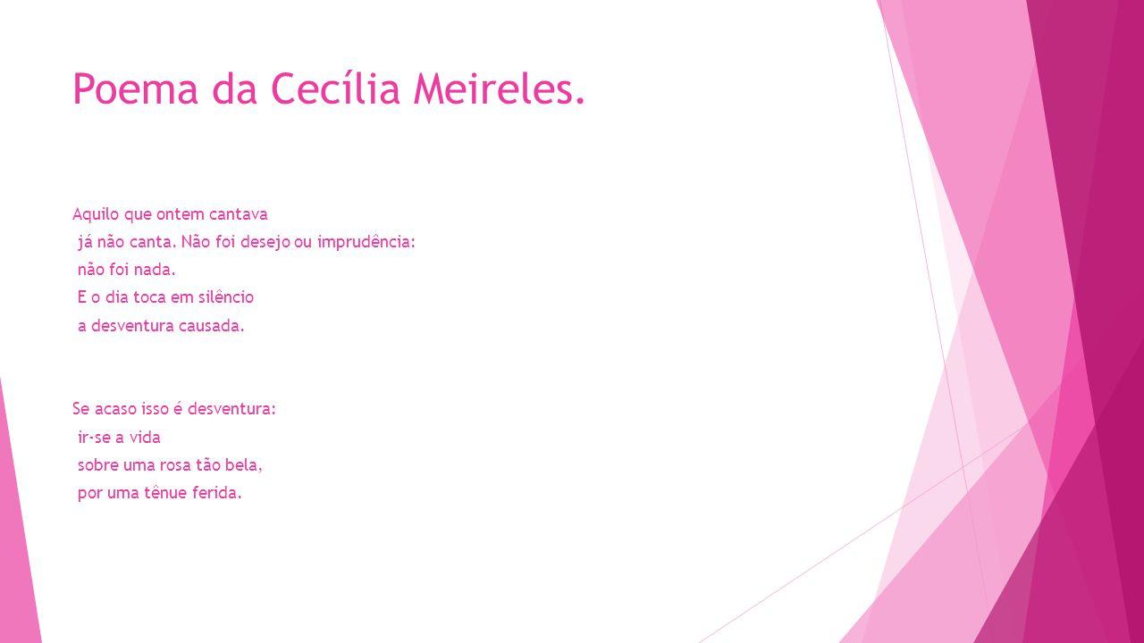 Poema da Cecília Meireles.