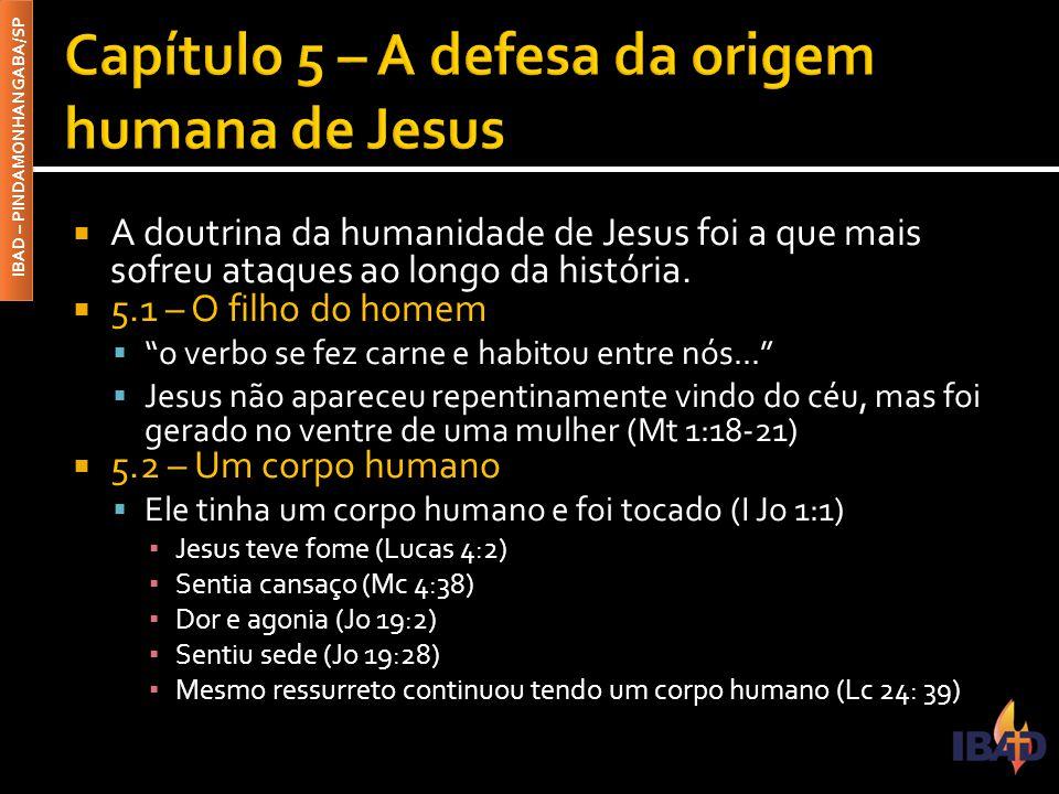 Capítulo 5 – A defesa da origem humana de Jesus