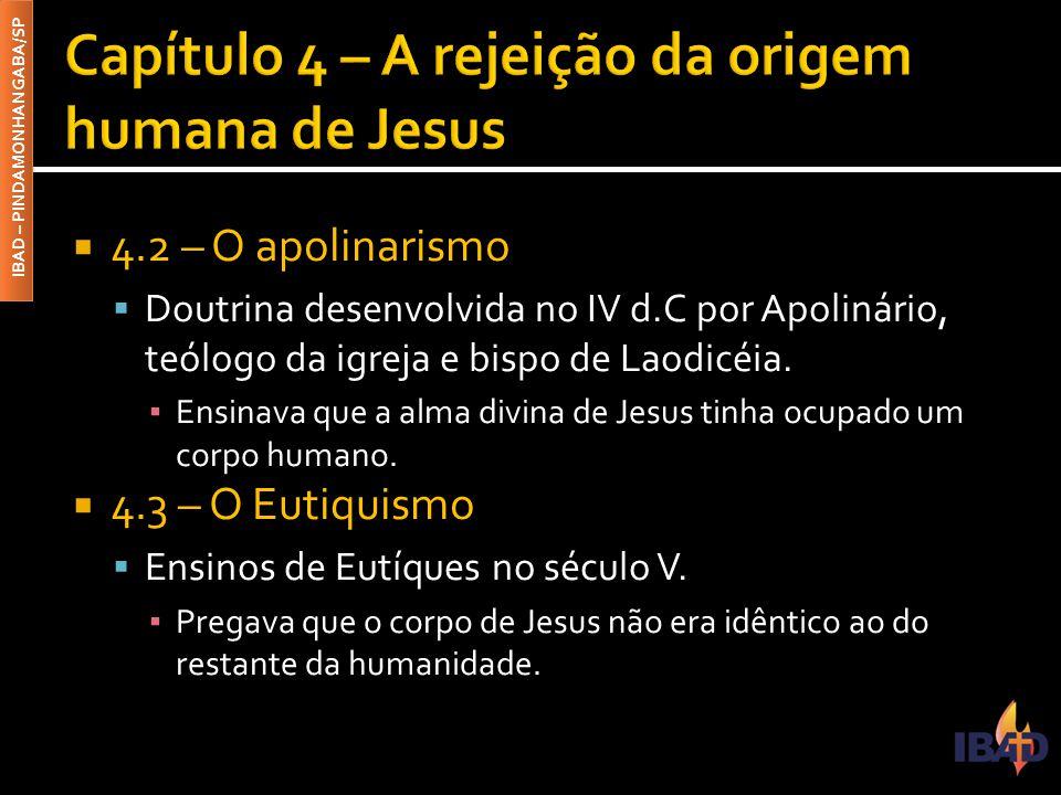 Capítulo 4 – A rejeição da origem humana de Jesus