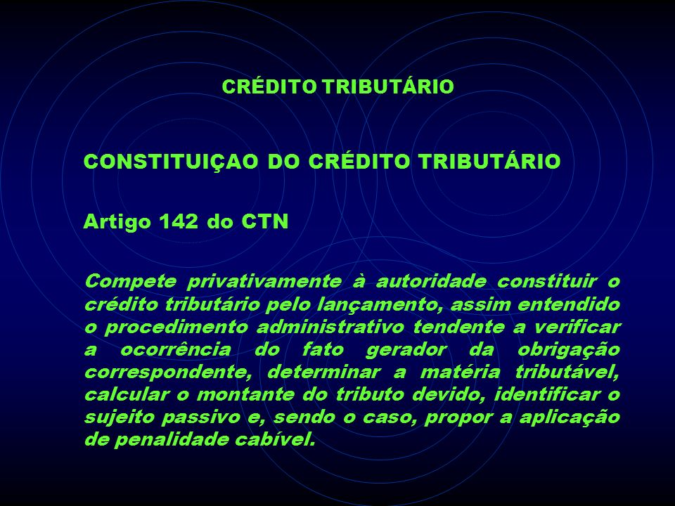 CONSTITUIÇAO DO CRÉDITO TRIBUTÁRIO Artigo 142 do CTN