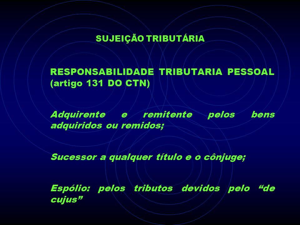 RESPONSABILIDADE TRIBUTARIA PESSOAL (artigo 131 DO CTN)