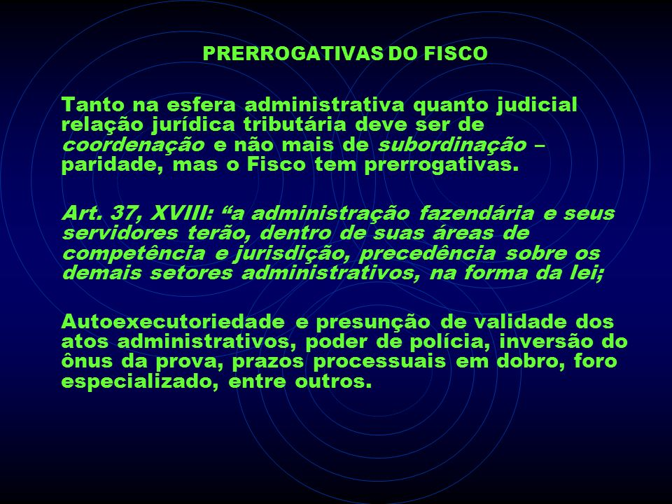 PRERROGATIVAS DO FISCO