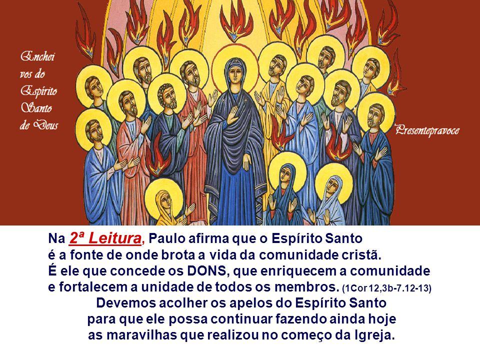 Na 2ª Leitura, Paulo afirma que o Espírito Santo