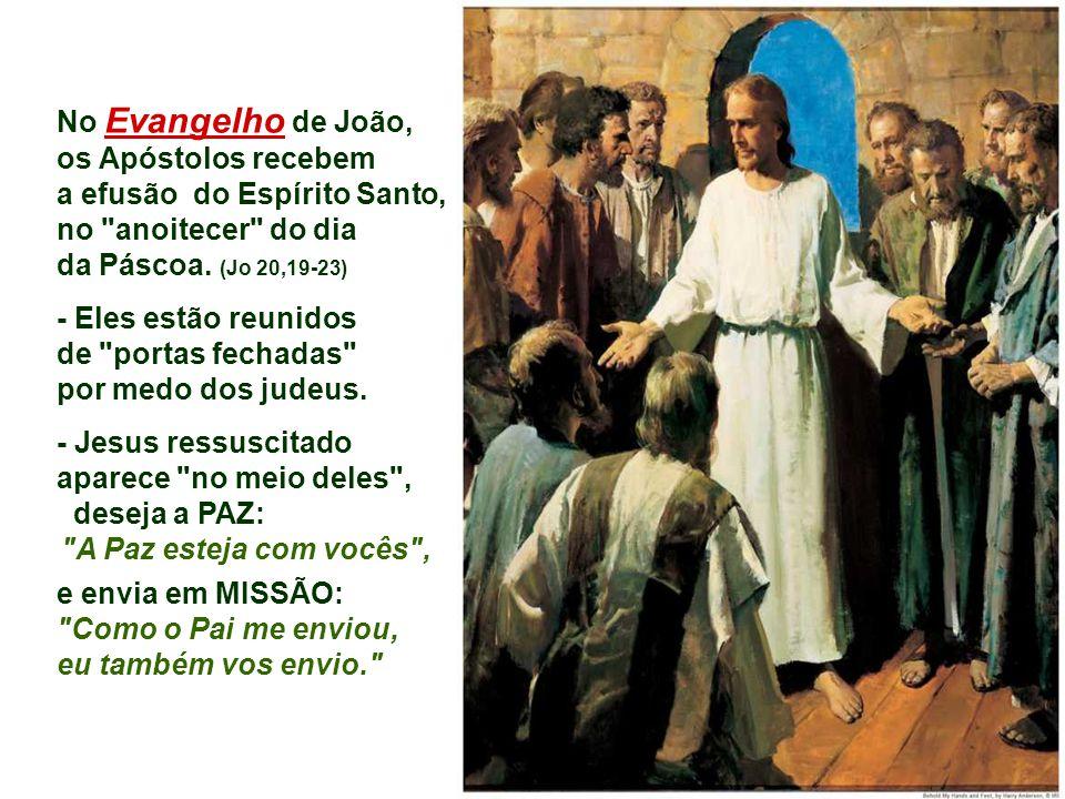No Evangelho de João, os Apóstolos recebem a efusão do Espírito Santo,