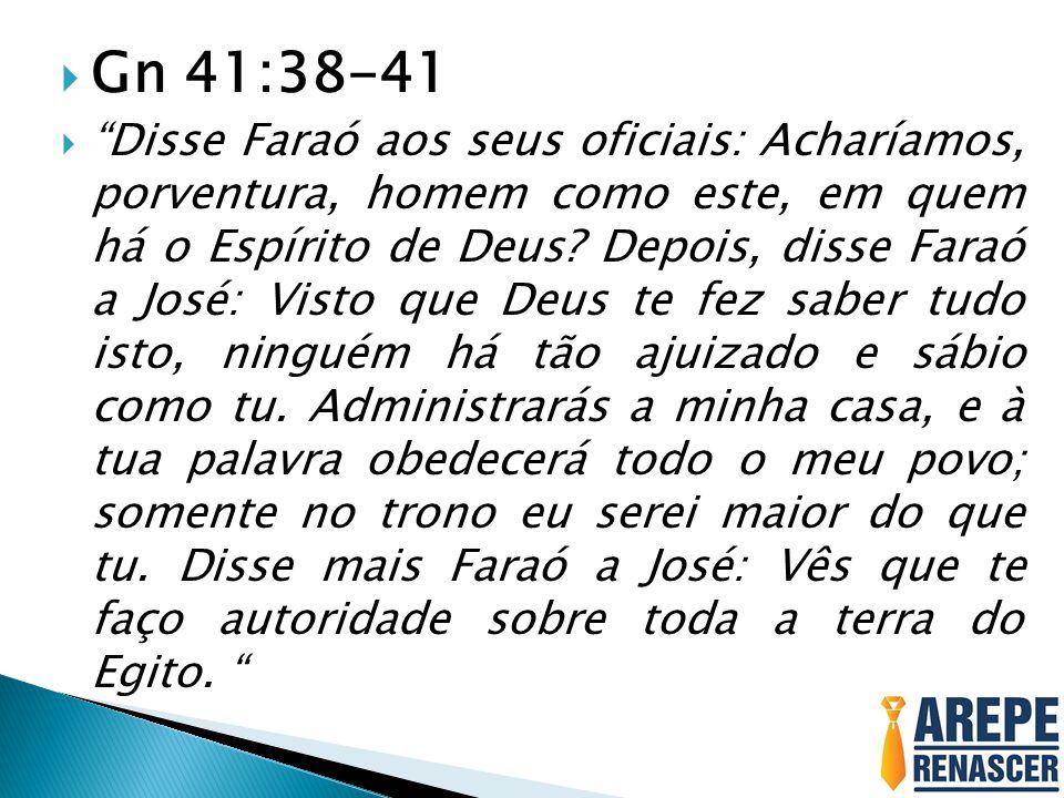 Gn 41:38-41