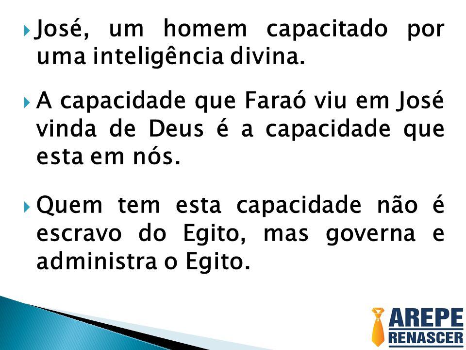 José, um homem capacitado por uma inteligência divina.