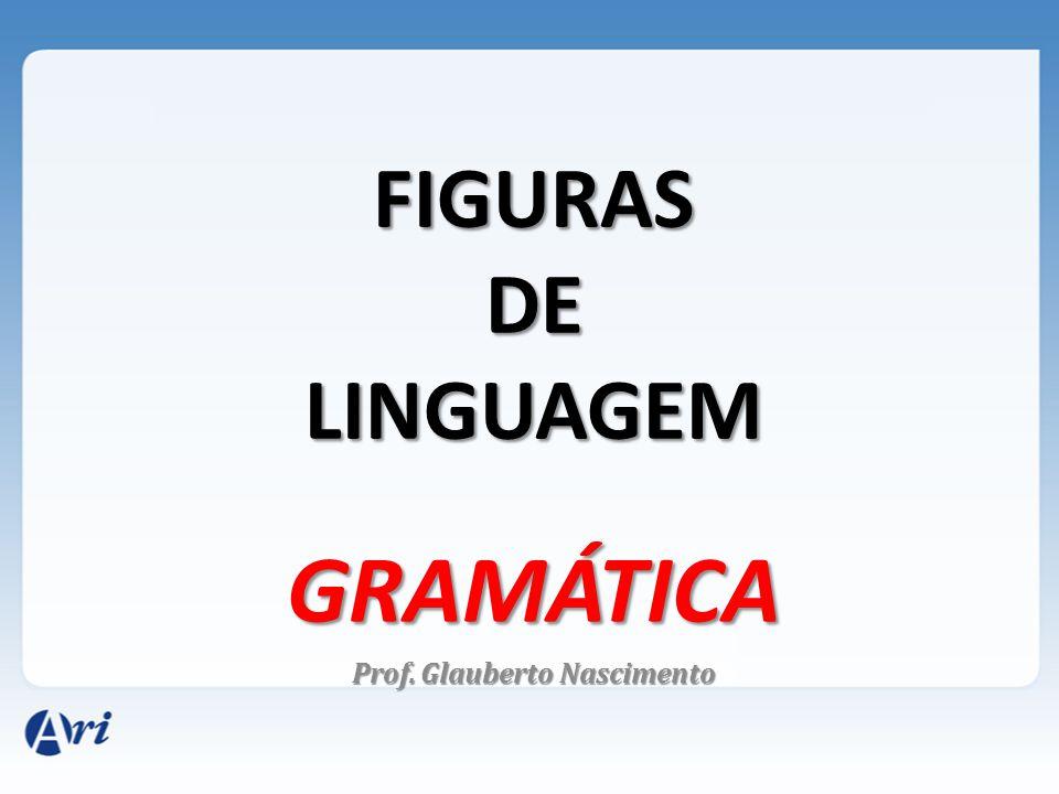 GRAMÁTICA Prof. Glauberto Nascimento