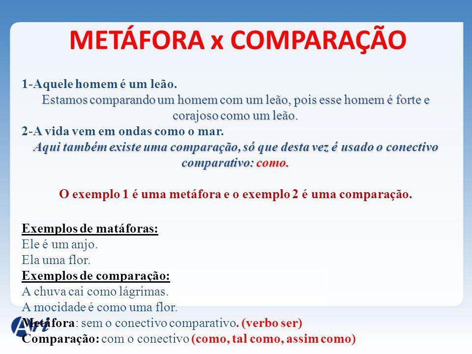 O exemplo 1 é uma metáfora e o exemplo 2 é uma comparação.