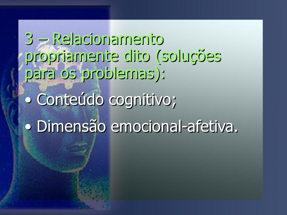 3 – Relacionamento propriamente dito (soluções para os problemas):
