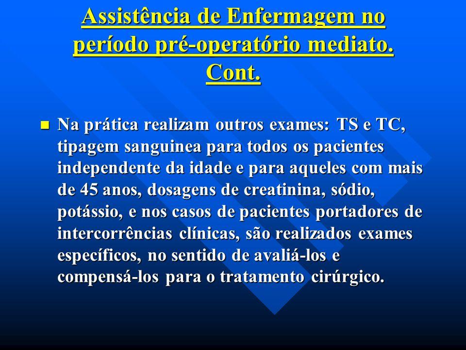 Assistência de Enfermagem no período pré-operatório mediato. Cont.
