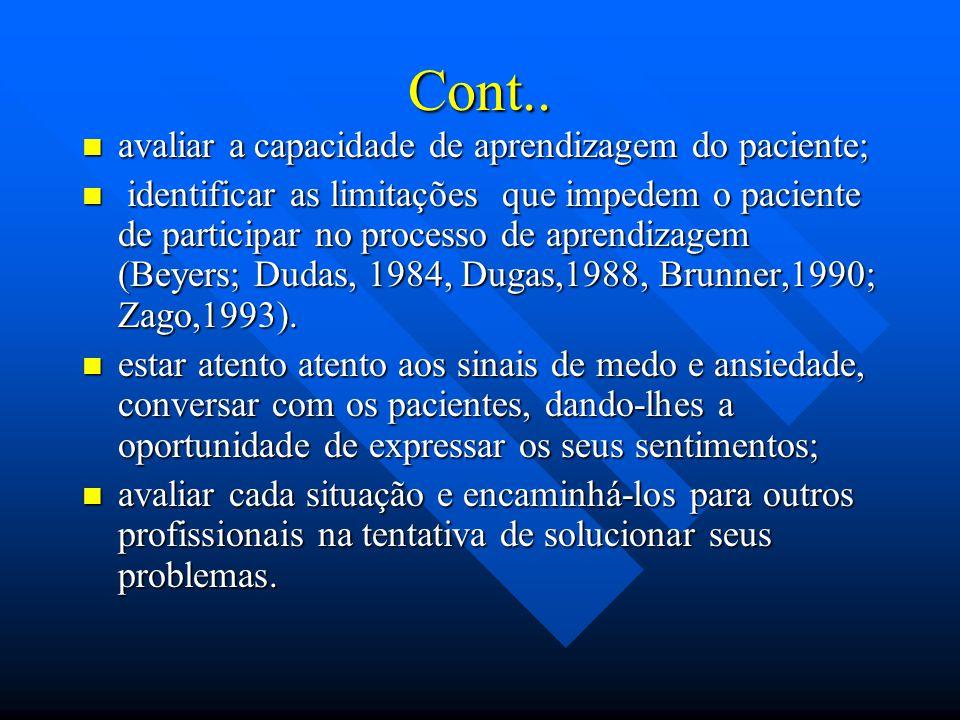 Cont.. avaliar a capacidade de aprendizagem do paciente;