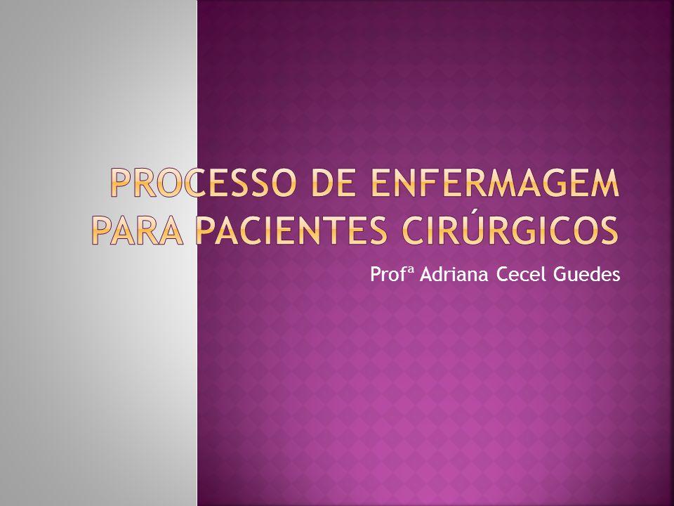 Processo de Enfermagem para pacientes cirúrgicos