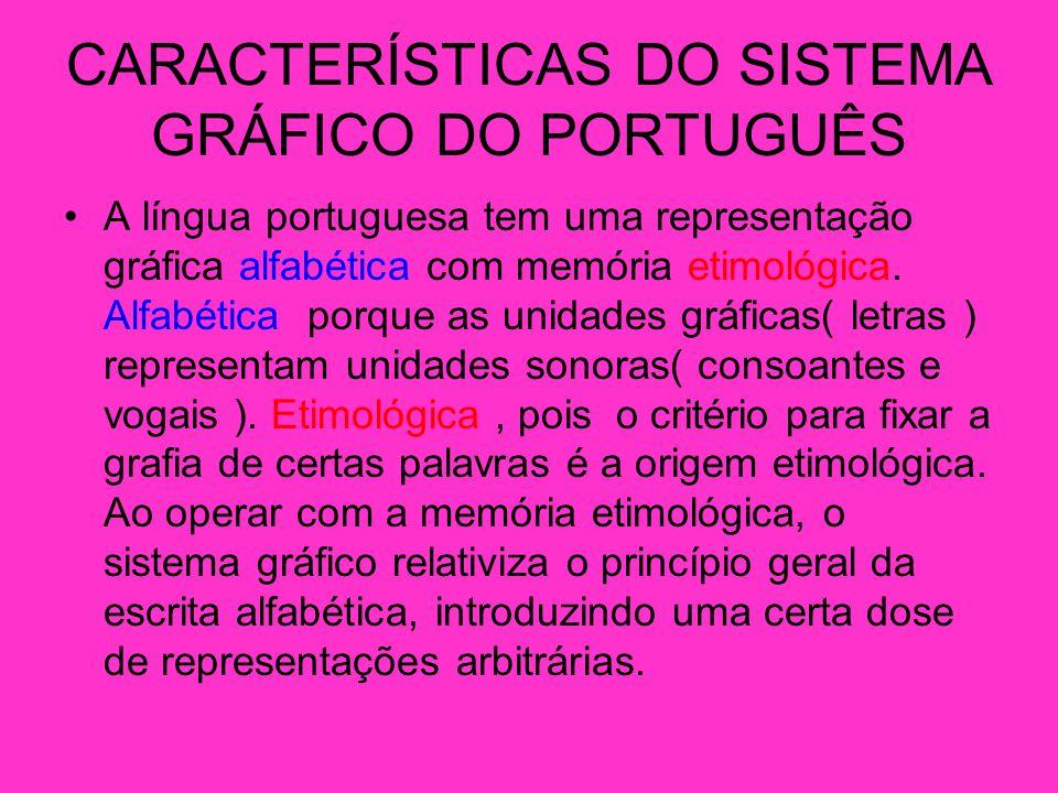 CARACTERÍSTICAS DO SISTEMA GRÁFICO DO PORTUGUÊS
