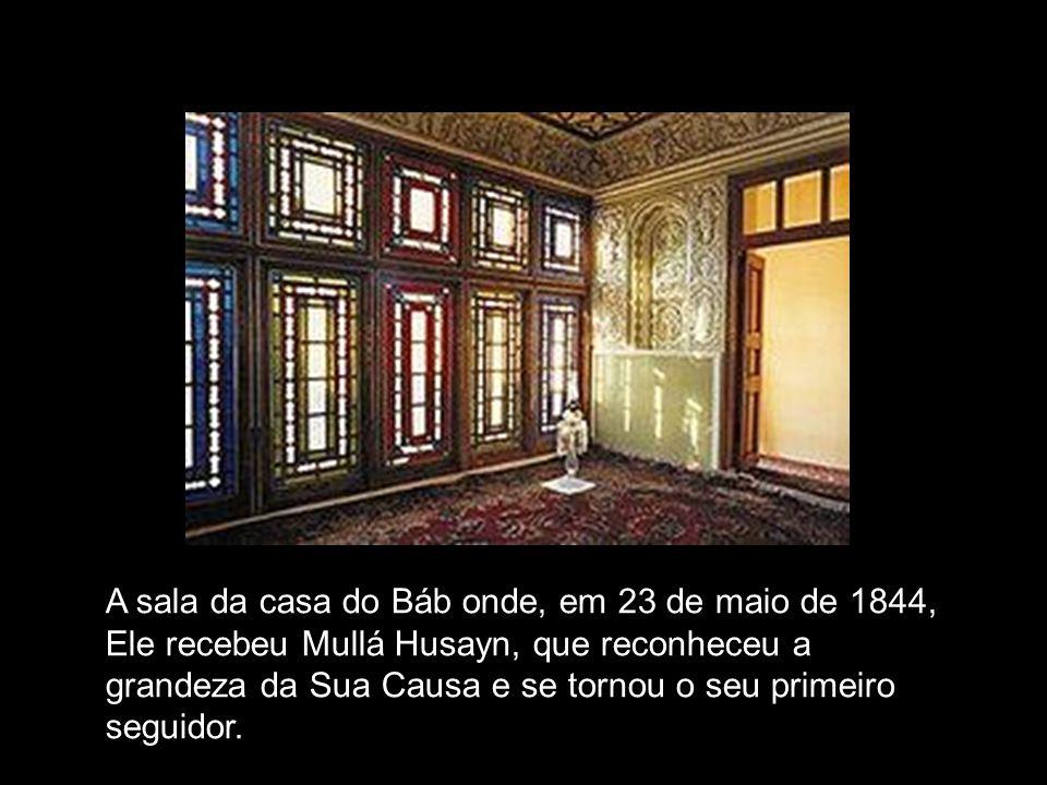 A sala da casa do Báb onde, em 23 de maio de 1844, Ele recebeu Mullá Husayn, que reconheceu a grandeza da Sua Causa e se tornou o seu primeiro seguidor.