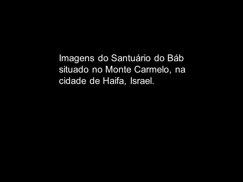 Imagens do Santuário do Báb situado no Monte Carmelo, na cidade de Haifa, Israel.