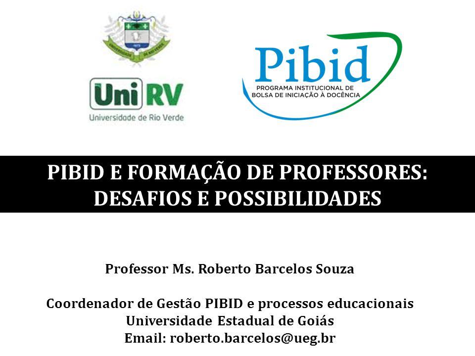 PIBID E FORMAÇÃO DE PROFESSORES: DESAFIOS E POSSIBILIDADES