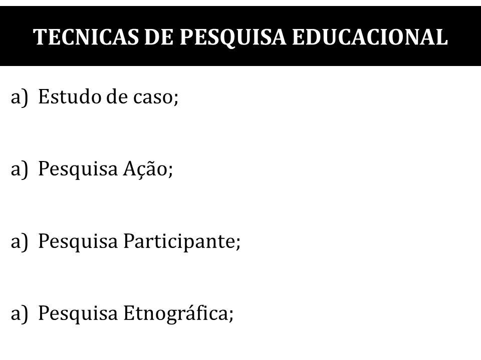 TECNICAS DE PESQUISA EDUCACIONAL