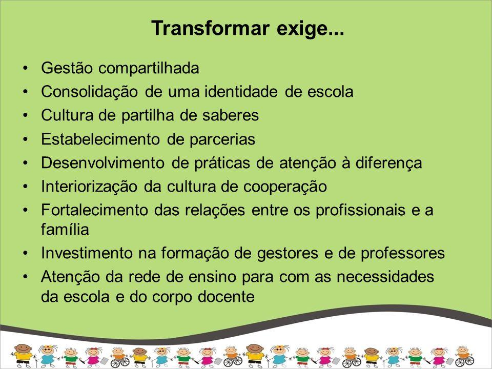 Transformar exige... Gestão compartilhada