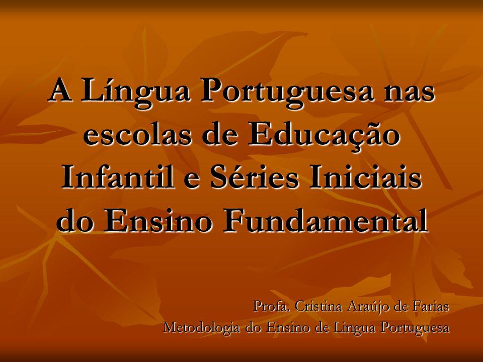 A Língua Portuguesa nas escolas de Educação Infantil e Séries Iniciais do Ensino Fundamental