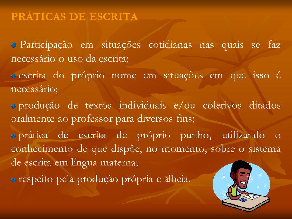 PRÁTICAS DE ESCRITA Participação em situações cotidianas nas quais se faz necessário o uso da escrita;