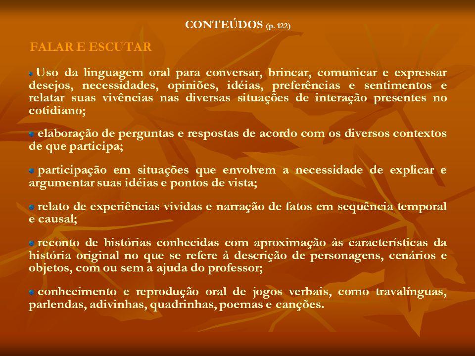 CONTEÚDOS (p. 122) FALAR E ESCUTAR.