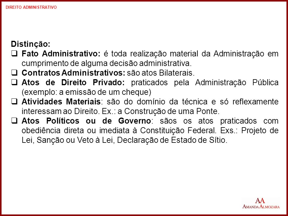 Contratos Administrativos: são atos Bilaterais.