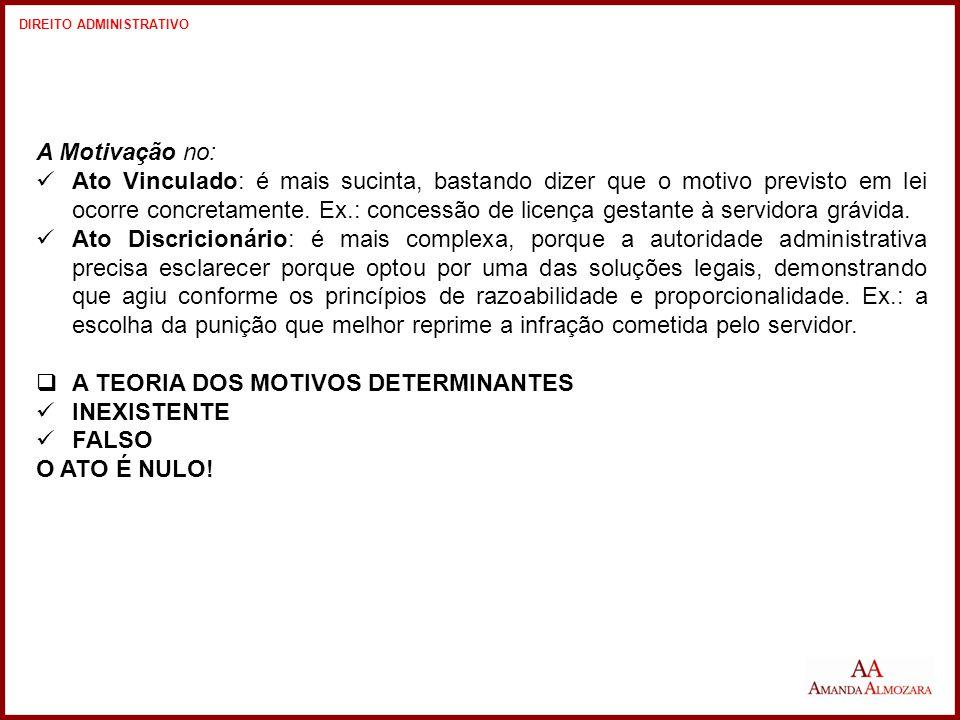 A TEORIA DOS MOTIVOS DETERMINANTES INEXISTENTE FALSO O ATO É NULO!