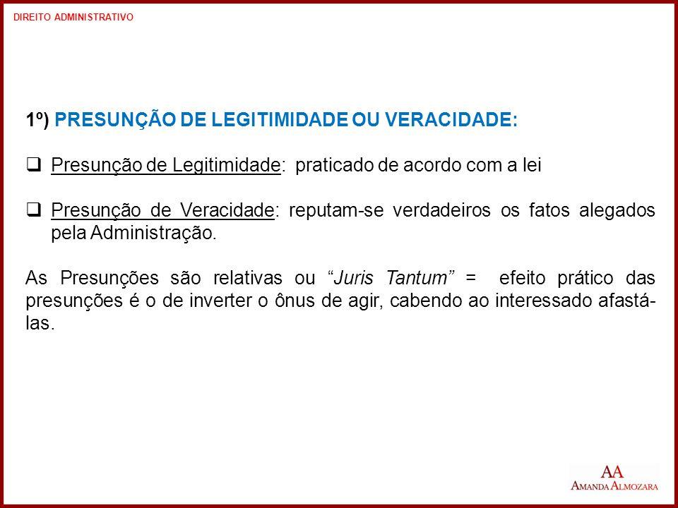 1º) PRESUNÇÃO DE LEGITIMIDADE OU VERACIDADE: