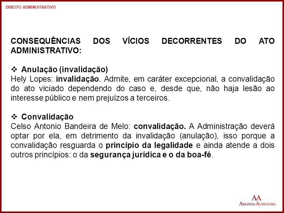 CONSEQUÊNCIAS DOS VÍCIOS DECORRENTES DO ATO ADMINISTRATIVO:
