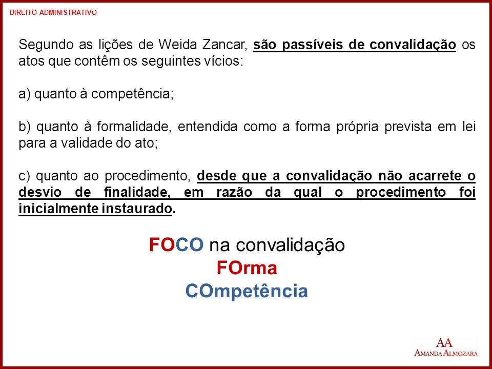 FOCO na convalidação FOrma COmpetência