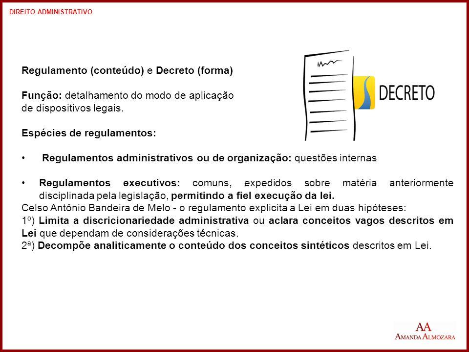 Regulamento (conteúdo) e Decreto (forma)