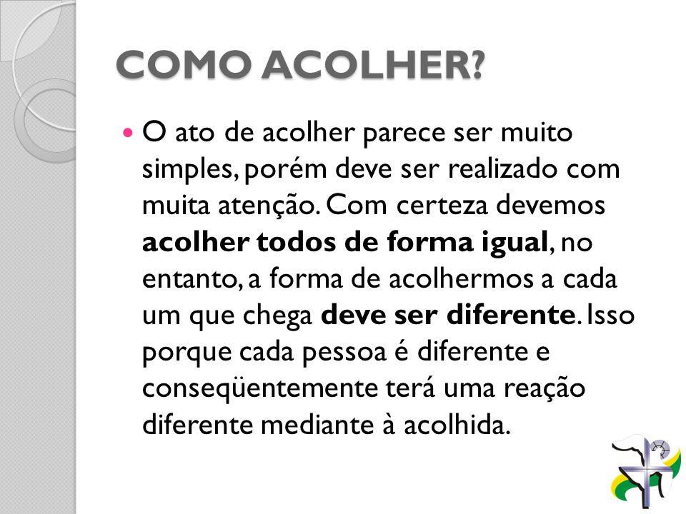 COMO ACOLHER