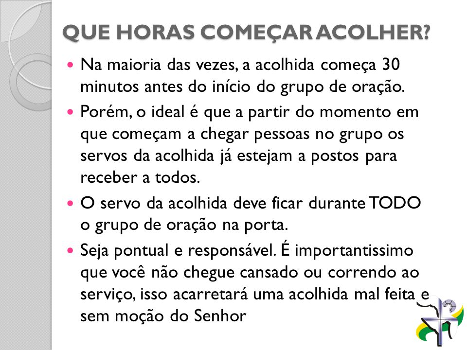 QUE HORAS COMEÇAR ACOLHER