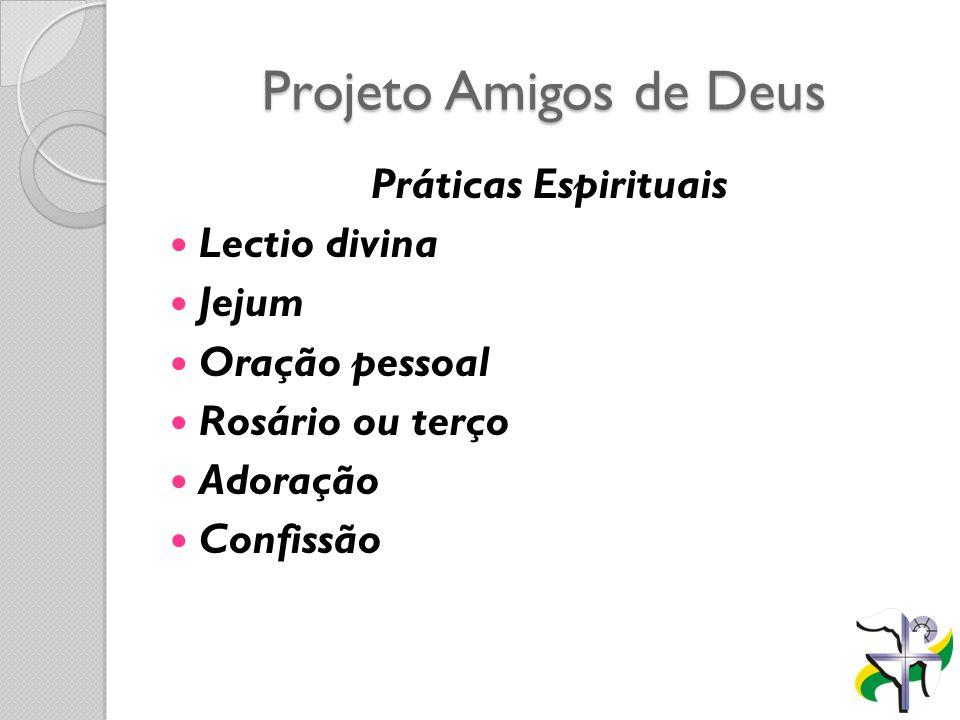 Projeto Amigos de Deus Práticas Espirituais Lectio divina Jejum