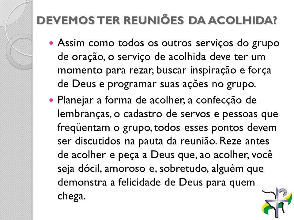 DEVEMOS TER REUNIÕES DA ACOLHIDA