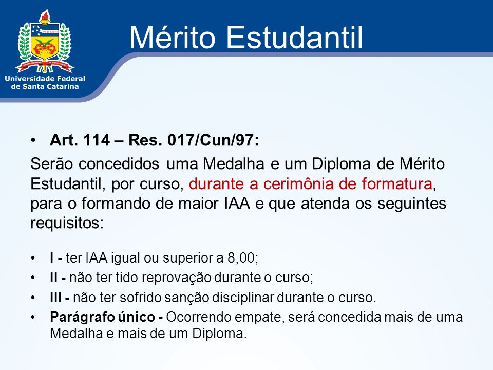 Mérito Estudantil Art. 114 – Res. 017/Cun/97: