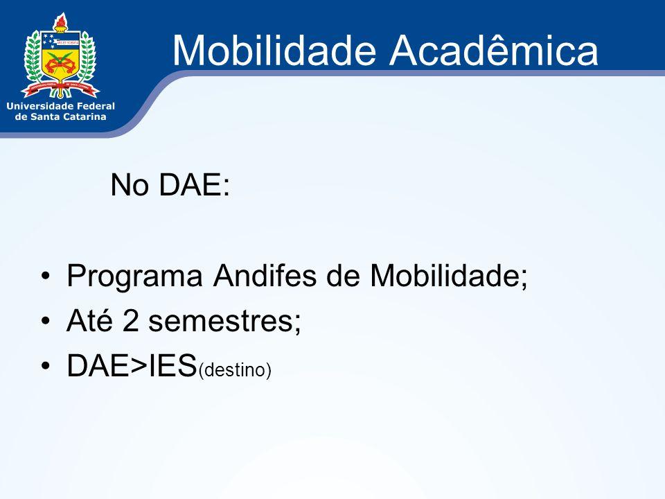 Mobilidade Acadêmica No DAE: Programa Andifes de Mobilidade;