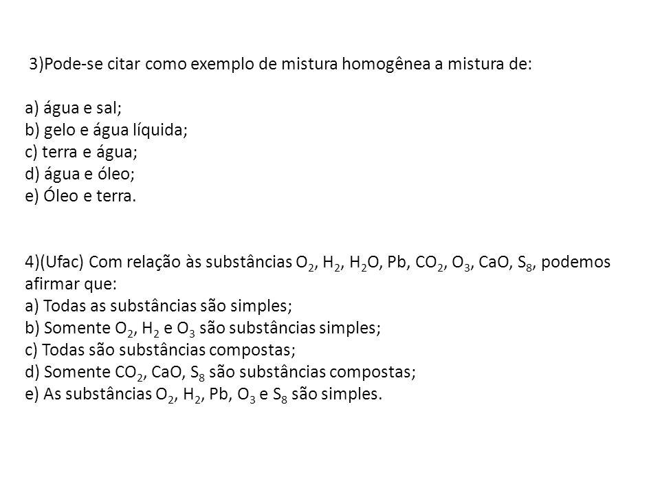 c) terra e água; d) água e óleo; e) Óleo e terra.
