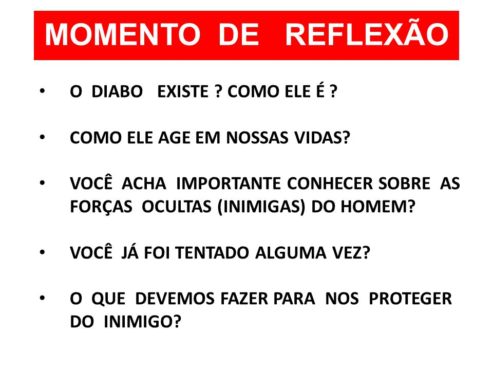 MOMENTO DE REFLEXÃO O DIABO EXISTE COMO ELE É