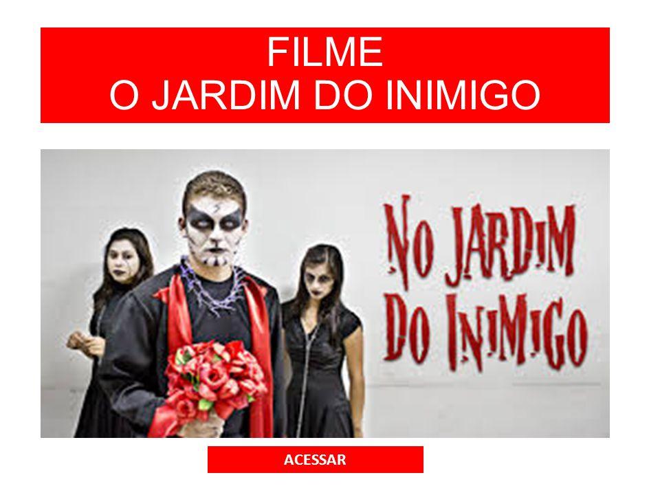 FILME O JARDIM DO INIMIGO