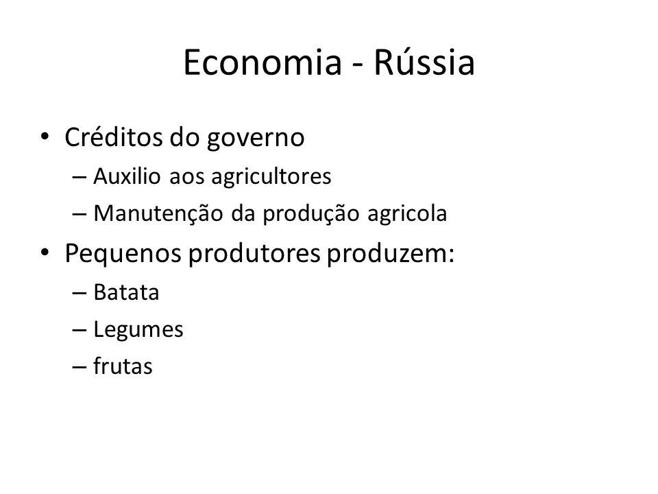Economia - Rússia Créditos do governo Pequenos produtores produzem: