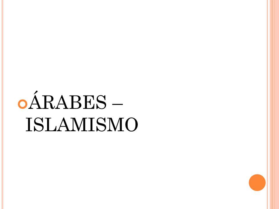 ÁRABES – ISLAMISMO